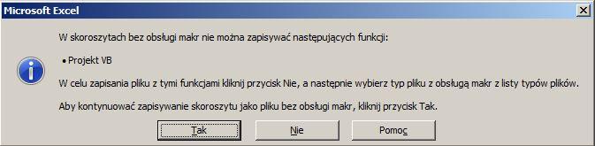 Komunikat o makrach w skoroszycie: W skoroszytach bez obsługi makr nie można zapisywać następujących funkcji: Projekt VBA
